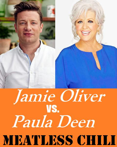 Image with the words Jamie Oliver vs Paula Deen - Meatless Chili