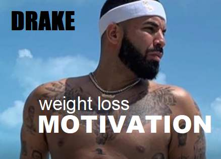 Picture of Drake with the words Weight Loss Motivation