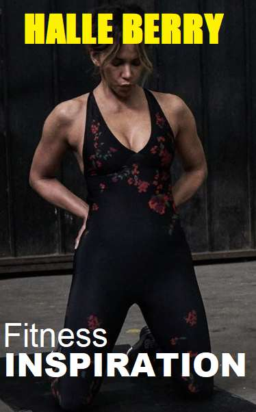 Picture of Halle Berry with the words Fitness Inspiration