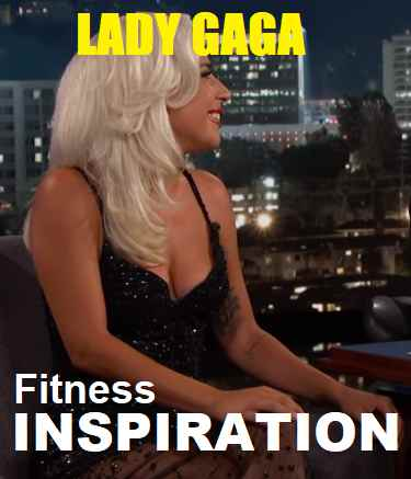 Picture of Lady Gaga with the words Fitness Inspiration