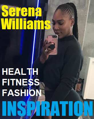 Picture of Serena Williams with the words WEIGHT LOSS BEAUTY FASHION INSPIRATION