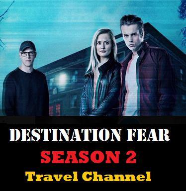 An image of Countdown to season 2 Premiere of Destination Fear on Travel Channel