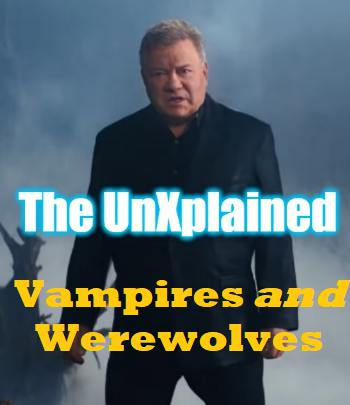 An image of Countdown To The New UnXplained Episode Vampires and Werewolves