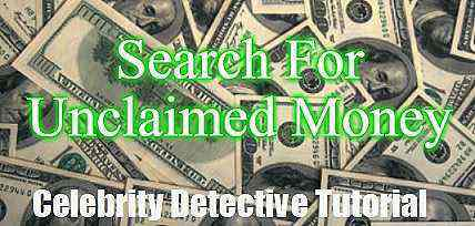 An image of money with the words unclaimed money search celebrity detective tutorial