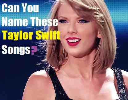 Can you name these Taylor Swift songs?